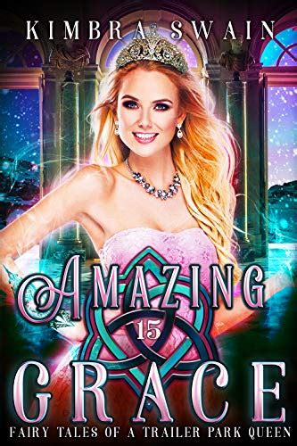 ◀️ Read Ebook Amazing Grace (Fairy Tales of a Trailer Park Queen Book 15)