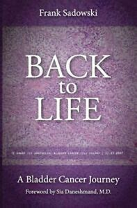 😲 Reading Back To Life: A Bladder Cancer Journey: Foreword by Sia Daneshmand, M.D.