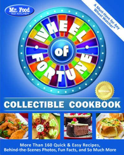 🎁 Free Download Mr. Food Test Kitchen Wheel of Fortune® Collectible Cookbook: More Than 160 Quick & Easy Recipes, Behind-the-Scenes Photos...