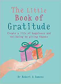 😲 Free Reading The Little Book of Gratitude: Create a life of happiness and wellbeing by giving thanks